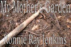 My Mother's Garden by Ronnie Ray Jenkins, http://www.amazon.com/gp/product/B006U3LZDW/ref=cm_sw_r_pi_alp_Hb1Cpb1DRERY0