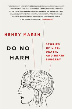 Do No Harm: Stories of Life, Death, and Brain Surgery: Henry Marsh: 9781250065810: Amazon.com: Books