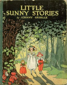 Little Sunny Stories, by Johnny Gruelle ~ The Singing Thread, The Way to Fairyland, and Mrs. Vintage Book Covers, Vintage Children's Books, Antique Books, Illustration Art Nouveau, Children's Book Illustration, Book Illustrations, Book Cover Art, Book Art, Ex Libris