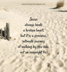 Heartprints of God: A Necessary Hurt~ Precious Jesus, One Step Forward, Jesus Loves Us, Healing A Broken Heart, Abba Father, Say Word, Peace Of God, Fathers Say, Sisters In Christ