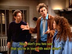 Seinfeld quote - Kramer thinks that Jerry & Elaine are in love, 'The Fix-Up'