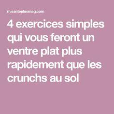 4 exercices simples qui vous feront un ventre plat plus rapidement que les crunchs au sol