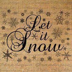 Burlap Digital Download Transfer Christmas LET IT by Graphique, $1.00