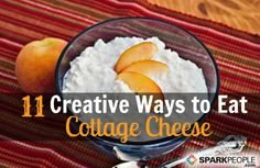 Cottage cheese is such a healthy staple to keep around! Packed with protein, low in fat, it's filling and yummy. Here are 11 new ways to enjoy this smart snack! | via @SparkPeople #food #recipe #breakfast