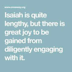 Isaiah is quite lengthy, but there is great joy to be gained from diligently engaging with it. Isaiah Bible Study, Book Of Isaiah, The Book, Joy, Books, Libros, Book, Being Happy, Book Illustrations