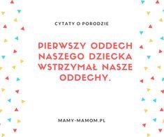 Cytaty o porodzie - zobacz najlepsze! - Mamy-mamom.pl Texts, Thoughts, Baby, Prague, Babies, Infant, Ideas, Tanks, Text Messages