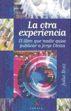 Julia Itoiz: La otra experiencia: el libro que nadie quiso publicar a Jorge Oteiza (Arabera)