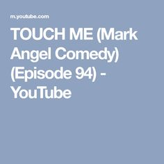TOUCH ME (Mark Angel Comedy) (Episode 94) - YouTube Igloo Building, Touch Me, Comedy, Angel, Youtube, Angels, Comedy Theater, Youtubers, Youtube Movies
