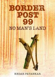 Border Post 99 by Kedar Patankar - OnlineBookClub.org Book of the Day! @kapster00 @OnlineBookClub