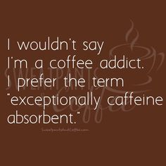 And it's okay because I have a prescription. Okay, it's a receipt from the Barista at Soul Caffeine, but it works for me!