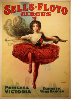 Poster Description Sells Floto Circus Princess Victoria Fantastic Wire Dancer Originally printed 1919 This poster shows a beautiful woman walkin Vintage Circus Posters, Carnival Posters, Retro Poster, Vintage Carnival, Vintage Clown, Old Circus, Circus Art, Night Circus, Circus Theme