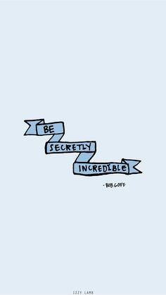 Be Secretly Incredible