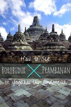 How to See Borobudur and Prambanan in Yogakarta, Indonesia #yogyakarta #indonesia #guide