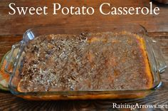 Thanksgiving Sweet Potato Casserole (with or without nuts)  - YES! This is the way we eat it too (sans marshmallows).  This recipe always equals an empty dish!
