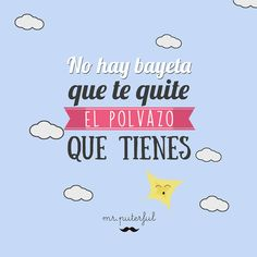 No hay bayeta. Sex Quotes, Motivational Quotes, Funny Cute, Hilarious, Teacher Jokes, Mr Wonderful, Funny Phrases, Pretty Words, Just Smile