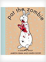 Pat the Zombie Book - we wore out quite a few pat the bunny books ! this is a new (gross) twist