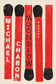 Moonglow: A Novel: Michael Chabon: 9780062225559: Amazon.com: Books