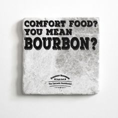 Comfort Food? You Mean Bourbon? Coaster | Bourbon Coaster | Bourbon Gift