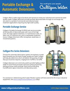 Culligan deionizers provide purified, deionized water through ion exchange and are used in a variety of commercial and industrial water treatment applications.