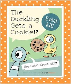 The Duckling gets a cookie! Event kit:  printables, games coloring sheets, etc.