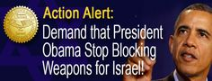 Support Israel: Obama Blocking arms to Israel?
