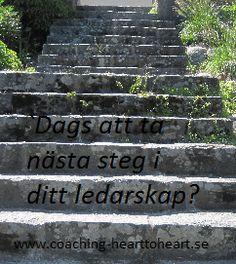 Är det dags att ta nästa steg i ditt ledarskap? http://www.coaching-hearttoheart.se/coachande-ledarskap/