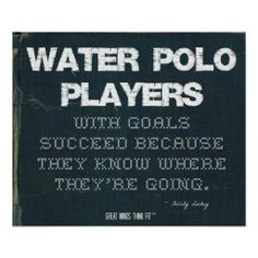 Water Polo Players with Goals Succeed in Denim > Motivational poster with #quote