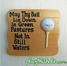 Cute Plaque Idea for home! Check out Playthishole.com for Funny Golf Videos!