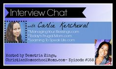 Christian Homeschool Moms Podcast: Interview with Carlie Kercheval - Mompreneur and Founder of ManagingYourBlessings.com, TodaysFrugalMom.com, LearningtoSpeakLife.com, and co-author of the Learning to Speak Life™ books. She is a military wife and also has a podcast with her husband called: Learning to Speak Life. Come listen and be encouraged!