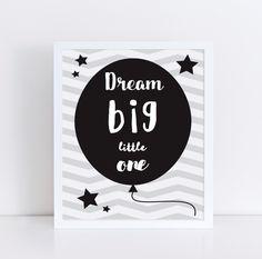 Dream Big Little One black printable, Nursery wall art, Black and white art, Instant download, Digital print, Nursery decor, Kid's bedroom by TheLittleJonesCo on Etsy https://www.etsy.com/uk/listing/453495564/dream-big-little-one-black-printable