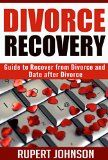 Free Kindle Book -  [Parenting & Relationships][Free] Divorce Recovery: Guide to Recover from Divorce and Date after Divorce (Relationships Book 1)