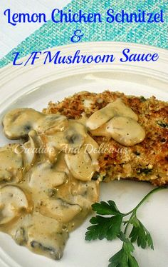 Lemon Chicken Schnitzel with Low-Fat Mushroom Sauce ~ Tender, juicy Chicken Schnitzels in a Low-Fat Mushroom Sauce ! #Schnitzels #ChickenRe...