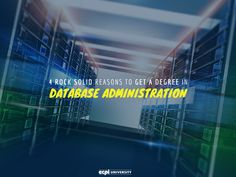 4 Rock Solid Reasons to Get a Degree in Database Administration  #Databases #DatabaseAdministration #DatabaseAdmin #DatabaseAdministrator #ECPIUniversity   http://www.ecpi.edu/blog/4-rock-solid-reasons-get-degree-database-administration#sthash.7692JNuW.dpuf