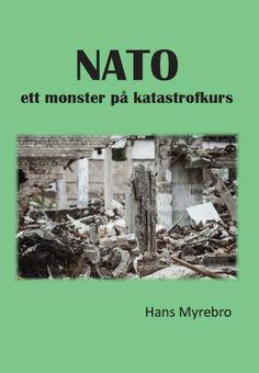 NATO ett monster på katastrofkurs av Hans Myrebro - https://www.vulkanmedia.se/butik/bocker/nato-ett-monster-pa-katastrofkurs-av-hans-myrebro/