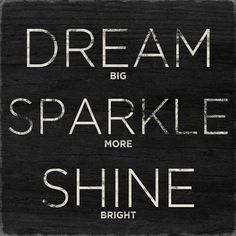 I'm going to shine bigger and brighter than ever before!
