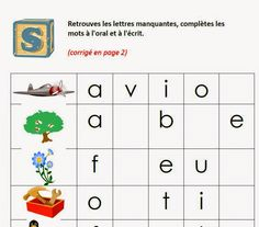 J'apprends, je grandis en maternelle et primaire: Trouver la ou les lettres manquantes pour construire le mot (maternelle GS, primaire CP)