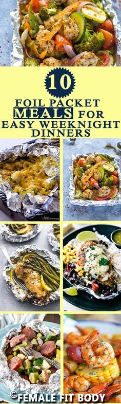 10 Foil Packet Meals for Easy Weeknight Dinners Wrap up different vegetables, meat, and seasonings for easy foil packet meals every day of the week. (Foil Grilling Recipes)