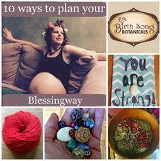 10 Ways to Plan Your Blessingway- In our current society, we typically plan baby showers, we give gift cards and lots of plastic baby stuff that we could totally due with out. But there is very little acknowledgement that the woman, her body, her life, her emotions, her everything, is in a state of transformation. Giving birth is a HUGE life event. Planning a blessingway ceremony celebrates this.  www.birthsongbotanicals.com