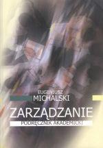 Michalski E.: Zarządzanie przedsiębiorstwem : podręcznik akademicki. - Warszawa : Wydawnictwo Naukowe PWN, 2013. Sygn.: HD36 .M531 2013