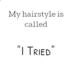 New hair quotes funny laughter life 64 Ideas Me Quotes, Funny Quotes, Funny Memes, Random Quotes, Funniest Quotes Ever, Haters Gonna Hate, My Hairstyle, Haha Funny, Funny Stuff