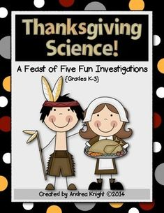 Thanksgiving Science: A Feast of Five Fun Investigations {K-3} ... These standards-based, collaborative, hands-on activities are a great way to celebrate the holiday with your students. (24 pages, $) #Thanksgiving