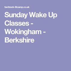 Sunday Wake Up Classes - Wokingham - Berkshire