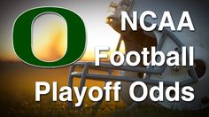 NCAA Football Playoff Odds: Oregon Ducks SBR host Peter Loshak and NCAA Football picks pro Steve from collegefootballwinning.com is taking a look at the college football odds in the playoffs for the Oregon Ducks.