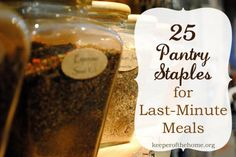 25 Pantry Staples for Last Minute Meals - Keeper of the Home