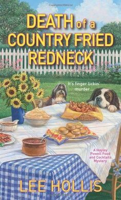 Death of a Country Fried Redneck (2012) (The second book in the Hayley Powell Food and Cocktails Mystery series) A novel by Lee Hollis