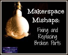 Makerspace Mishaps: Fixing and Replacing Broken Parts - Wear and tear on makerspace parts and components is inevitable, especially when working with elementary students.  Here are some DIY fixes for extending the life of littleBits and other maker items. | Mrs. J in the Library #MrsJintheLibrary #makerspace #librarycenters #makerED #elementary #library #maker