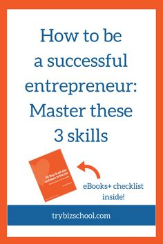 How to be a successful entrepreneur - Master these 3 skills