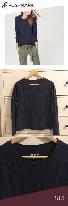 LOFT Navy Sweatshirt Tee Navy speckled sweatshirt tee from LOFT. Only worn twice. Perfect layering piece! Cleverly sweatshirt styled, this soft tee is a fresh essential. Crew neck. Long sleeves. Side slits. Banded waist. Perfect condition, just a little wrinkled from the drawer. LOFT Tops