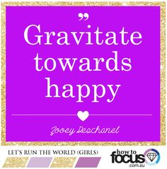 May you always gravitate towards happy! :-)