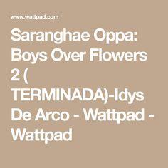 Saranghae Oppa: Boys Over Flowers 2 ( TERMINADA)-Idys De Arco - Wattpad - Wattpad
